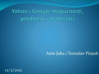 Yahoo i Google mogućnosti, prednosti i nedostaci