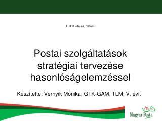 ETDK utalás, dátum Postai szolgáltatások  stratégiai tervezése hasonlóságelemzéssel
