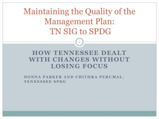 Maintaining the Quality of the Management Plan:  TN SIG to SPDG