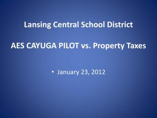 Lansing Central School District AES CAYUGA  PILOT vs. Property Taxes