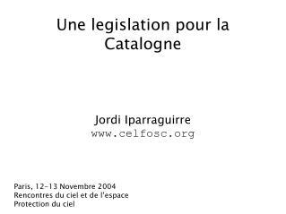 Une legislation pour la Catalogne