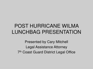 POST HURRICANE WILMA LUNCHBAG PRESENTATION
