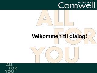 Velkommen til dialog!