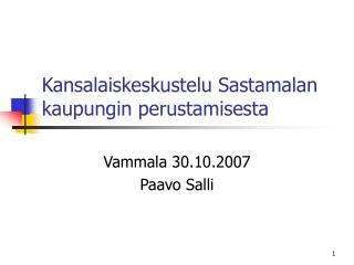 Kansalaiskeskustelu Sastamalan kaupungin perustamisesta