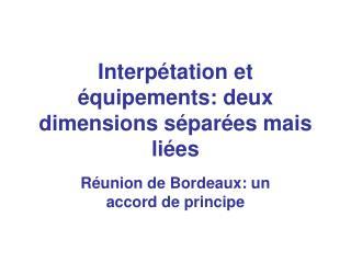 Interpétation et équipements: deux dimensions séparées mais liées