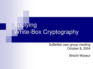 Applying  	White-Box Cryptography