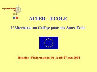 ALTER – ECOLE L'Alternance au Collège pour une Autre Ecole