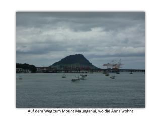 Auf dem Weg zum Mount  Maunganui , wo die Anna wohnt