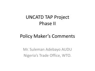 UNCATD TAP Project Phase II Policy Maker's Comments