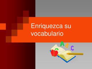 Enriquezca su vocabulario