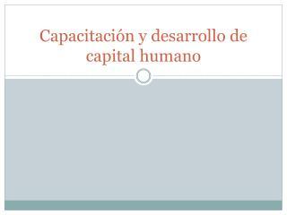 Capacitación y desarrollo de capital humano