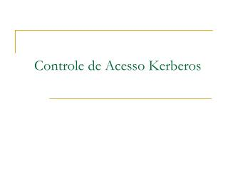 Controle de Acesso Kerberos