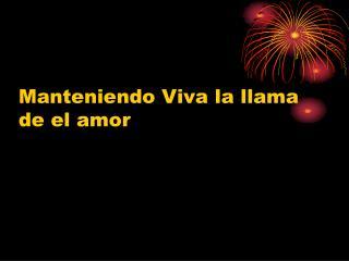 Manteniendo Viva la llama de el amor