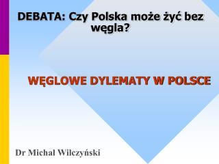 WĘGLOWE DYLEMATY W POLSCE