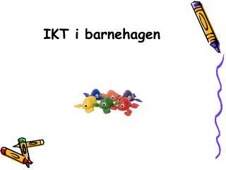 IKT i barnehagen