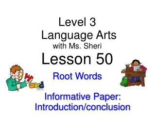 Level 3  Language Arts with  Ms. Sheri Lesson 50