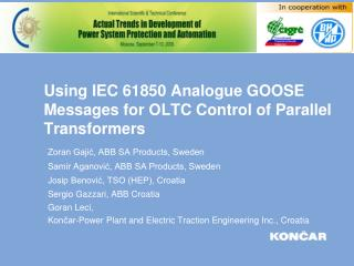 Using IEC 61850 Analogue GOOSE Messages for OLTC Control of Parallel Transformers