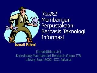 Toolkit Membangun Perpustakaan Berbasis Teknologi Informasi