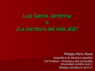 Luis Garc ía Jambrina o ¿ La  escritura del más allá?