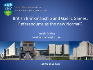 British Brinkmanship and Gaelic Games: Referendums as the new Normal?