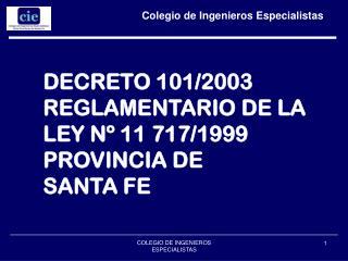 DECRETO 101/2003 REGLAMENTARIO DE LA LEY Nº 11 717/1999 PROVINCIA DE  SANTA FE