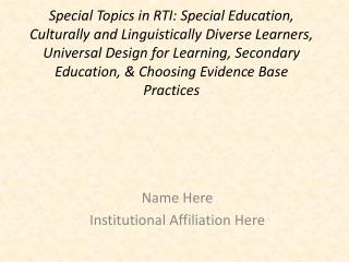 Special Topics in RTI: Special Education, Culturally and Linguistically Diverse Learners, Universal Design for Learning,