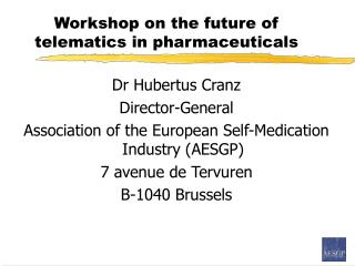 Workshop on the future of telematics in pharmaceuticals