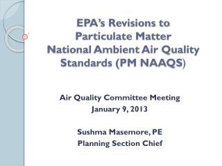 EPA�s Revisions to  Particulate Matter National Ambient Air Quality Standards (PM NAAQS )