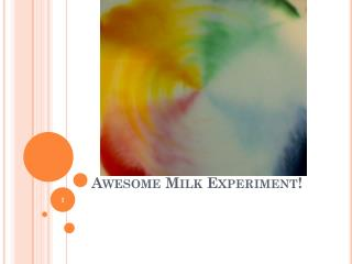 Awesome Milk Experiment!