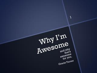 Why I'm Awesome