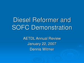 Diesel Reformer and SOFC Demonstration