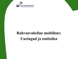 Rahvusvaheline mobiilsus:  Uuringud ja statistika