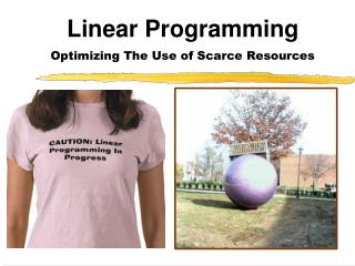 Linear Programming  Optimizing the use of scarce resources
