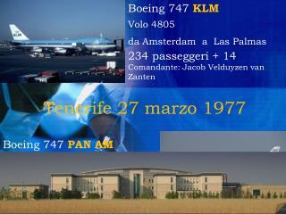 Boeing 747  PAN AM Volo 1736  da Los Angeles a Las Palmas 382 passeggeri + 14