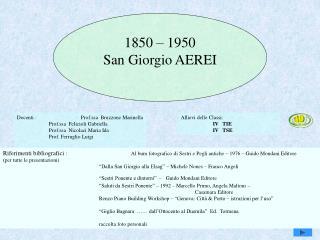 1850 – 1950 San Giorgio AEREI
