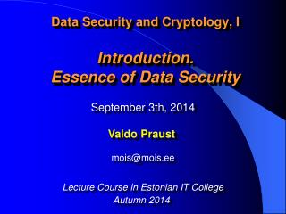 Data Security  and  Cryptology , I Introduction .   Essence of Data Security
