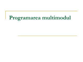 Programarea multimodul