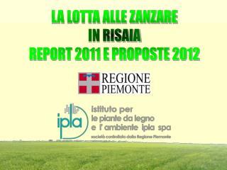 LA LOTTA ALLE ZANZARE IN RISAIA REPORT 2011 E PROPOSTE 2012