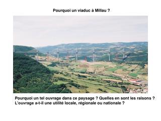 Pourquoi un viaduc � Millau ?