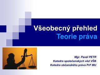 Všeobecný přehled Teorie práva