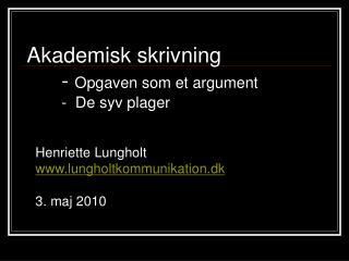 Henriette Lungholt lungholtkommunikation.dk 3. maj 2010