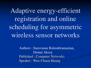 Authors : Saravanan Balasubramanian,                  Demet Aksoy Published : Computer Networks