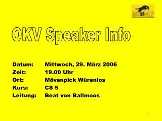 Datum:Mittwoch, 29. März 2006 Zeit:19.00 Uhr Ort:Mövenpick Würenlos Kurs:CS 5