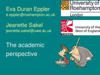Eva Duran Eppler e.eppler@roehampton.ac.uk Jeanette Sakel jeanette.sakel@uwe.ac.uk