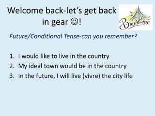 Welcome back-let�s get back in gear  ? !