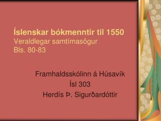 Íslenskar bókmenntir til 1550 Veraldlegar samtímasögur Bls. 80-83