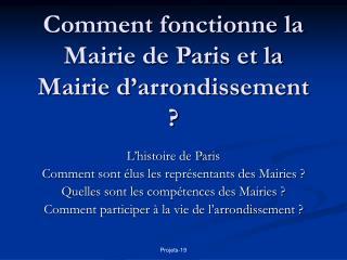 Comment fonctionne la Mairie de Paris et la Mairie d'arrondissement ?
