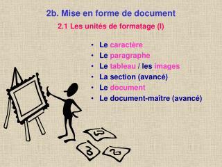2b. Mise en forme de document