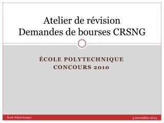 Atelier de révision  Demandes de bourses CRSNG