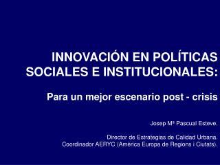Josep Mª Pascual Esteve. Director de Estrategias de Calidad Urbana.